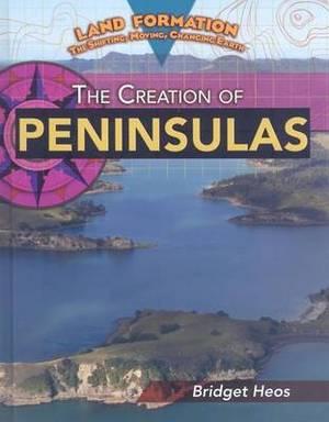 The Creation of Peninsulas