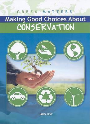 Making Good Choices about Conservation