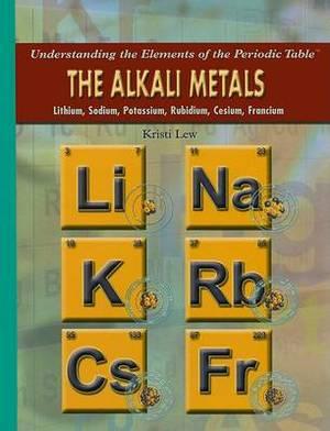 The Alkali Metals: Lithium, Sodium, Potassium, Rubidium, Cesium, Francium