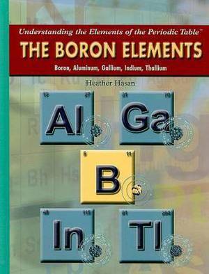 The Boron Elements: Boron, Aluminum, Gallium, Indium, Thallium