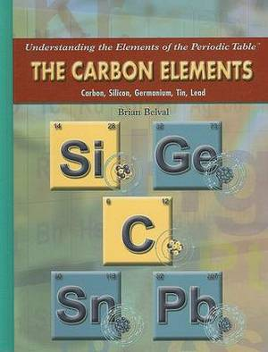 The Carbon Elements: Carbon, Silicon, Germanium, Tin, Lead