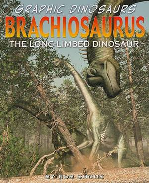 Brachiosaurus: The Long-Limbed Dinosaur