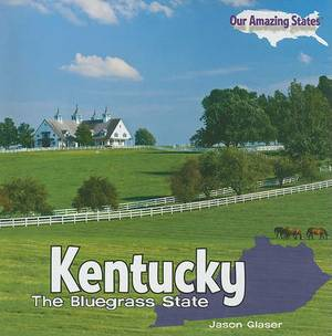 Kentucky: The Bluegrass State