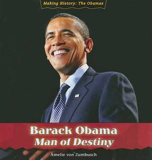 Barack Obama: Man of Destiny