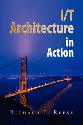 I/T Architecture in Action