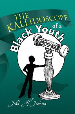 The Kaleidoscope of a Black Youth