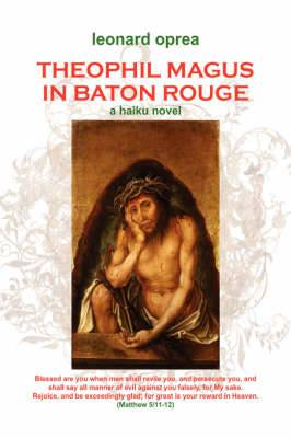 Theophil Magus in Baton Rouge: A Haiku Novel