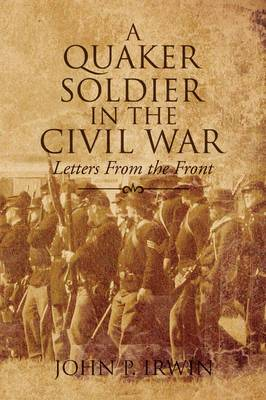 A Quaker Soldier in the Civil War: Letters from the Front