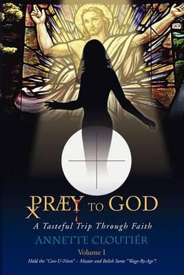 Praey to God