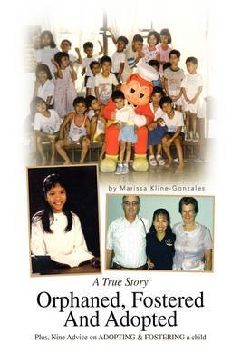 Orphaned, Fostered and Adopted