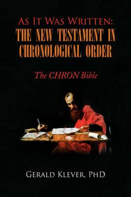 As It Was Written: The New Testament in Chronological Order