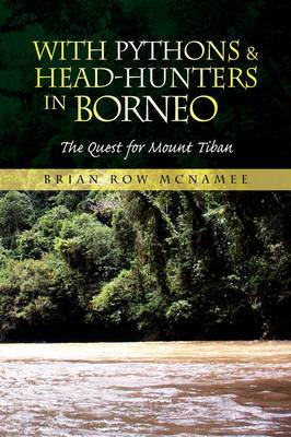 With Pythons & Head-Hunters in Borneo
