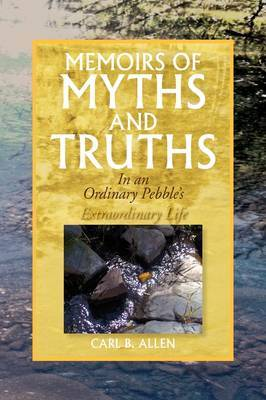 Memoirs of Myths and Truths