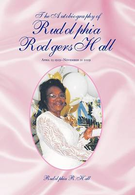 The Autobiography of Rudolphia Rodgers Hall