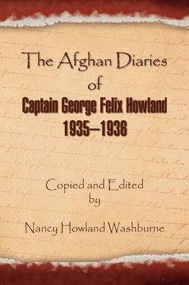 The Afghan Diaries of Captain George Felix Howland 1935-1936