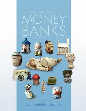 100 Years of Ceramic Money Banks