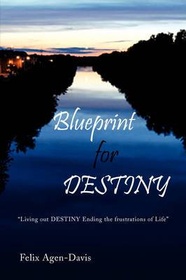 Blueprint for Destiny