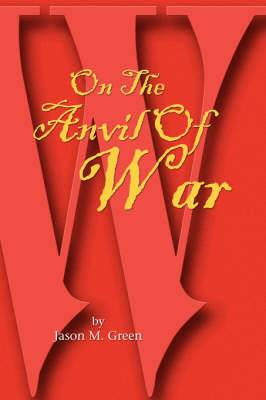 On the Anvil of War
