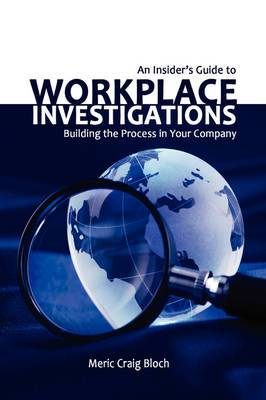 An Insider's Guide to Workplace Investigations