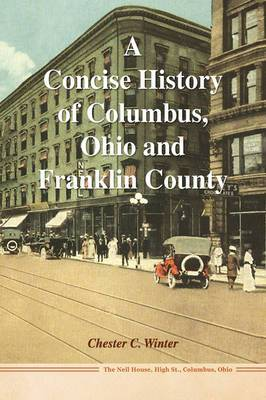 A Concise History of Columbus, Ohio and Franklin County