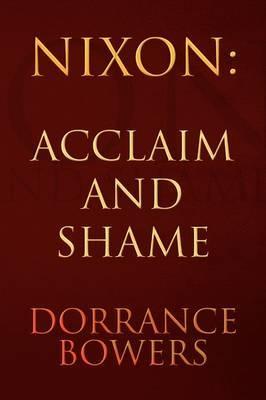 Nixon: Acclaim and Shame