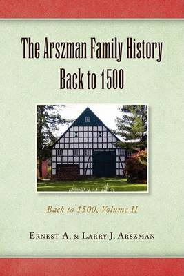 The Arszman Family History Back to 1500