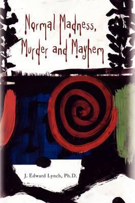 Normal Madness, Murder and Mayhem