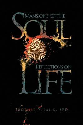 Mansions of the Soul Reflections on Life