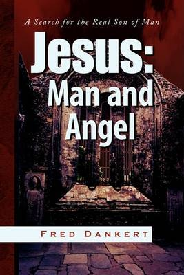 Jesus: Man and Angel