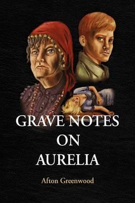 Grave Notes on Aurelia