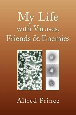 My Life with Viruses, Friends & Enemies