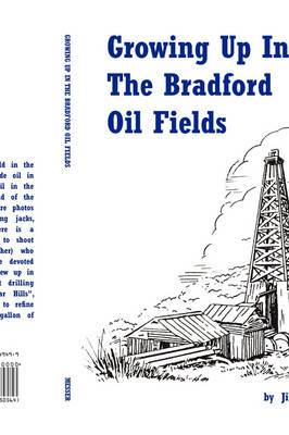 Growing Up in the Bradford Oil Fields