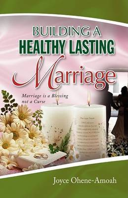 Building a Healthy Lasting Marriage
