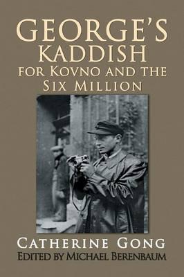 George's Kaddish for Kovno and the Six Million