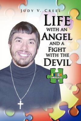 Life with an Angel and a Fight with the Devil