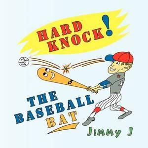 Hard Knock the Baseball Bat