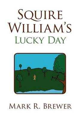 Squire William's Lucky Day