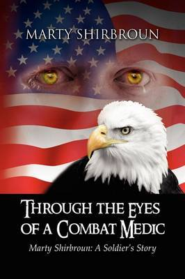Through the Eyes of a Combat Medic