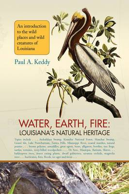 Water, Earth, Fire: Louisiana's Natural Heritage