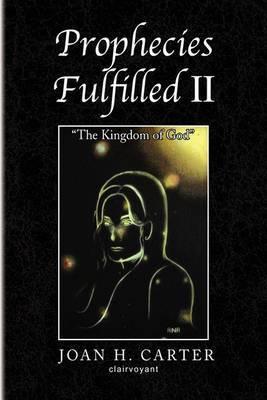 Prophecies Fulfilled II: The Kingdom of God