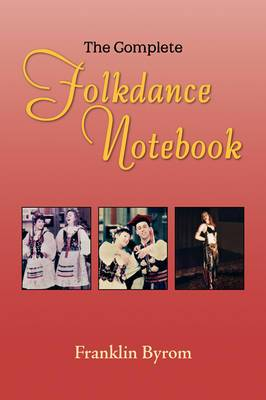 The Complete Folkdance Notebook