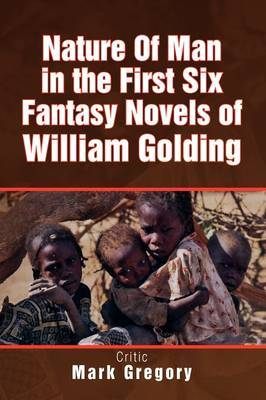 Nature of Man in the First Six Fantasy Novels of William Golding