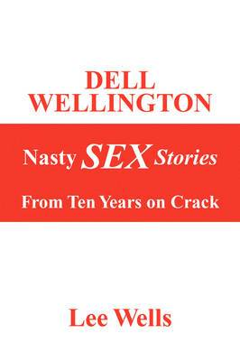 Dell Wellington Nasty Sex Stories