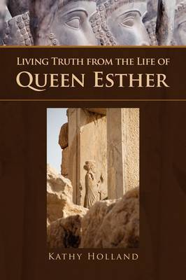 Living Truth from the Life of Queen Esther