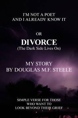 I'm Not a Poet and I Already Know It or Divorce(the Dark Side Lives On)