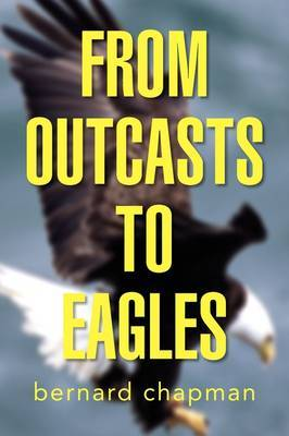 From Outcasts to Eagles