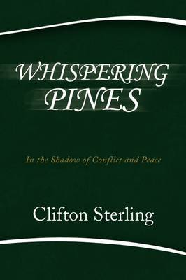Whispering Pines: In the Shadow of Conflict and Peace