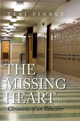 The Missing Heart: Chronicles of an Educator