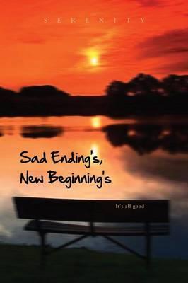 Sad Ending S, New Beginning S: It's All Good