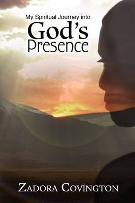 My Spiritual Journey Into God's Presence
